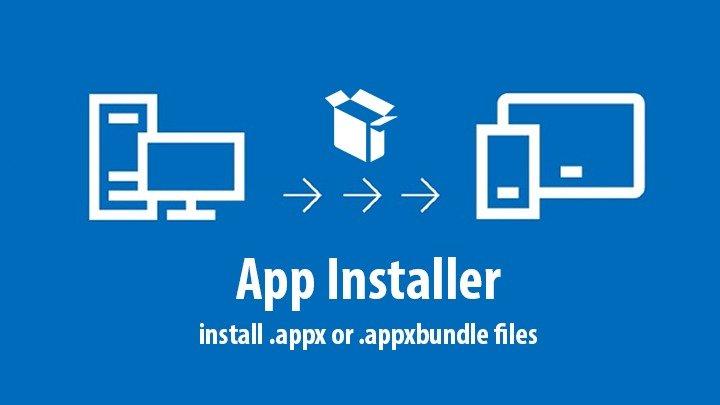 App Installer- Công cụ hỗ trợ cài file APPX/ APPXBUNDLE